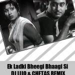 PREVIEW-#U2013-EK-LADKI-BHEEGI-BHAAGI-SI-#U2013-DJ-LIJO-CHETAS-REMIX