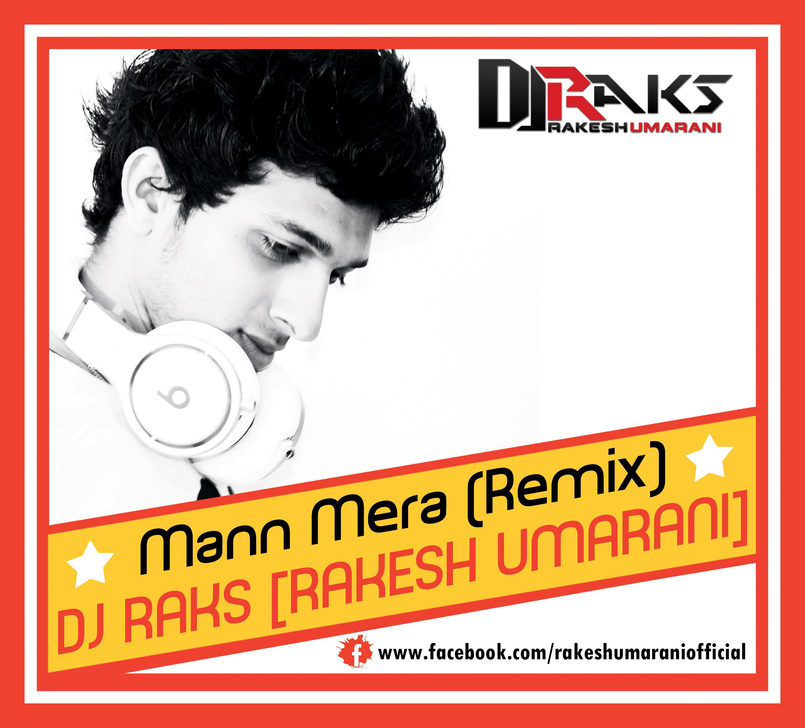 Mann-Mera-DJ-Raks
