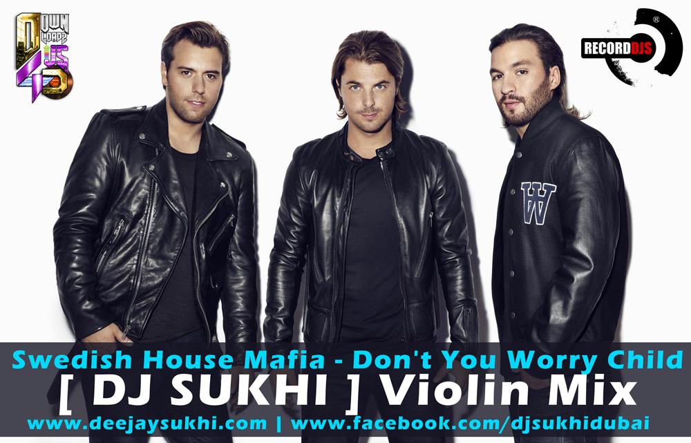 Swedish House Mafia - Don't You Worry Child [ DJ SUKHI ] Violin Mix