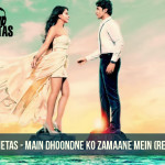 Dj Chetas - Main Dhoondne Ko Zamaane Mein (Remix)