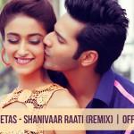 Dj Chetas - Shanivaar Raati (Remix)
