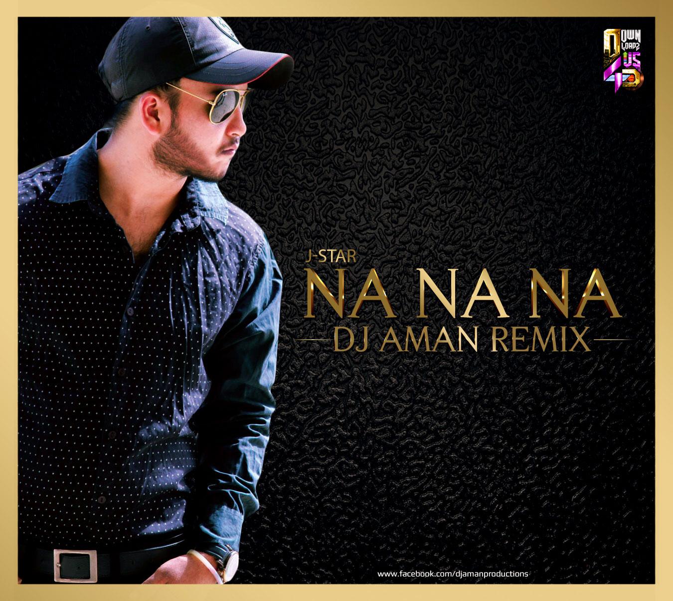 Daru Badnam Dj Remix Sapna: Na Na Na (J-Star)