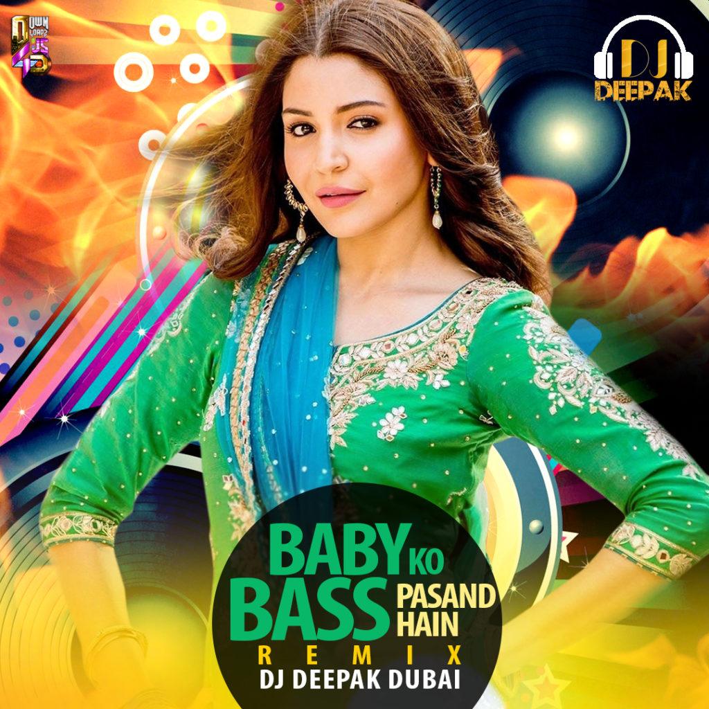 BABY KO BASS PASAND HAI – DJ DEEPAK DUBAI REMIX