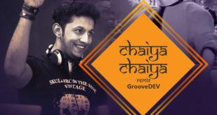 chaiya-chaiya-remix-groovedev