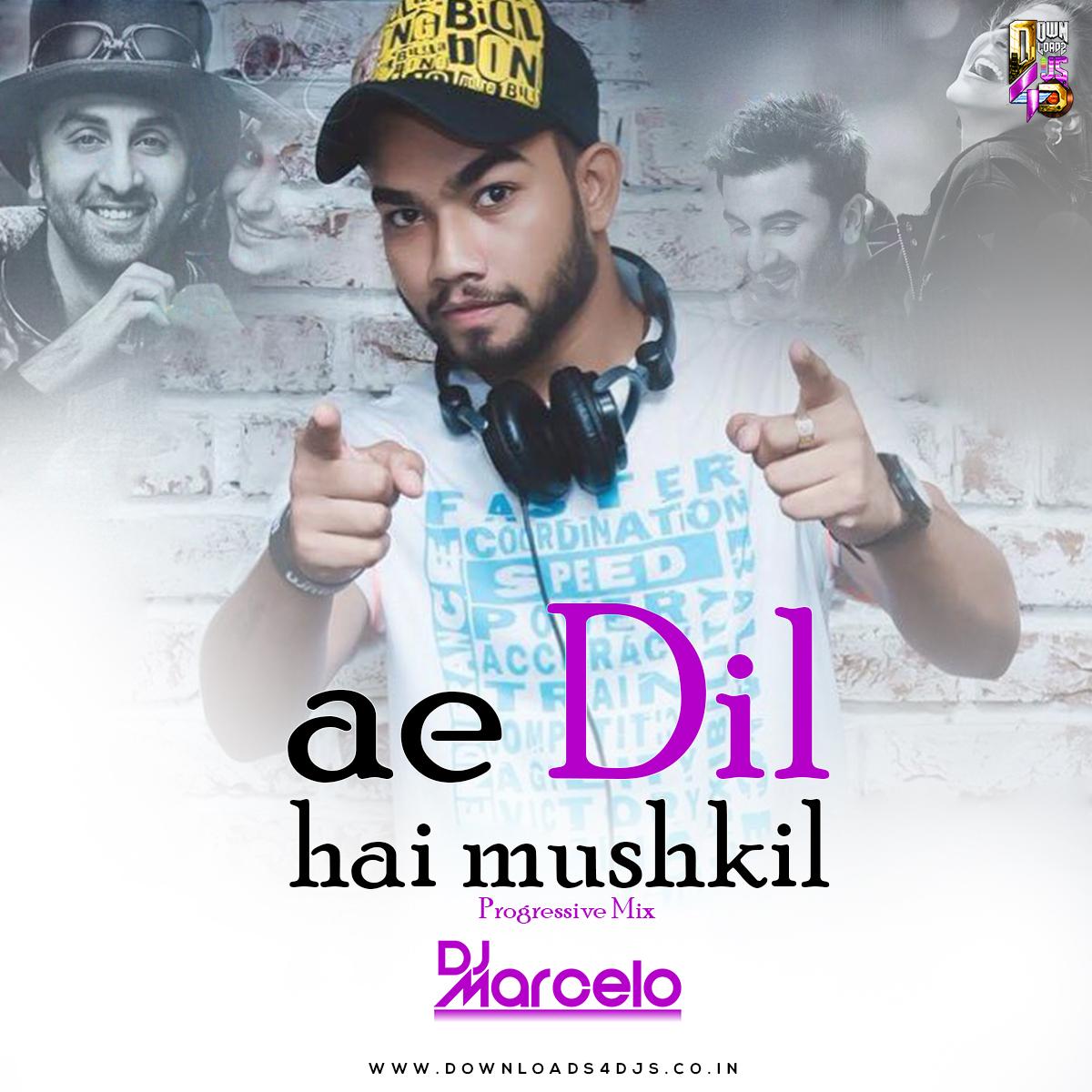 Ae Dil Hai Mushkil Progressive Mix Dj Marcelo Downloads4djs India S No 1 Online Dj Portal
