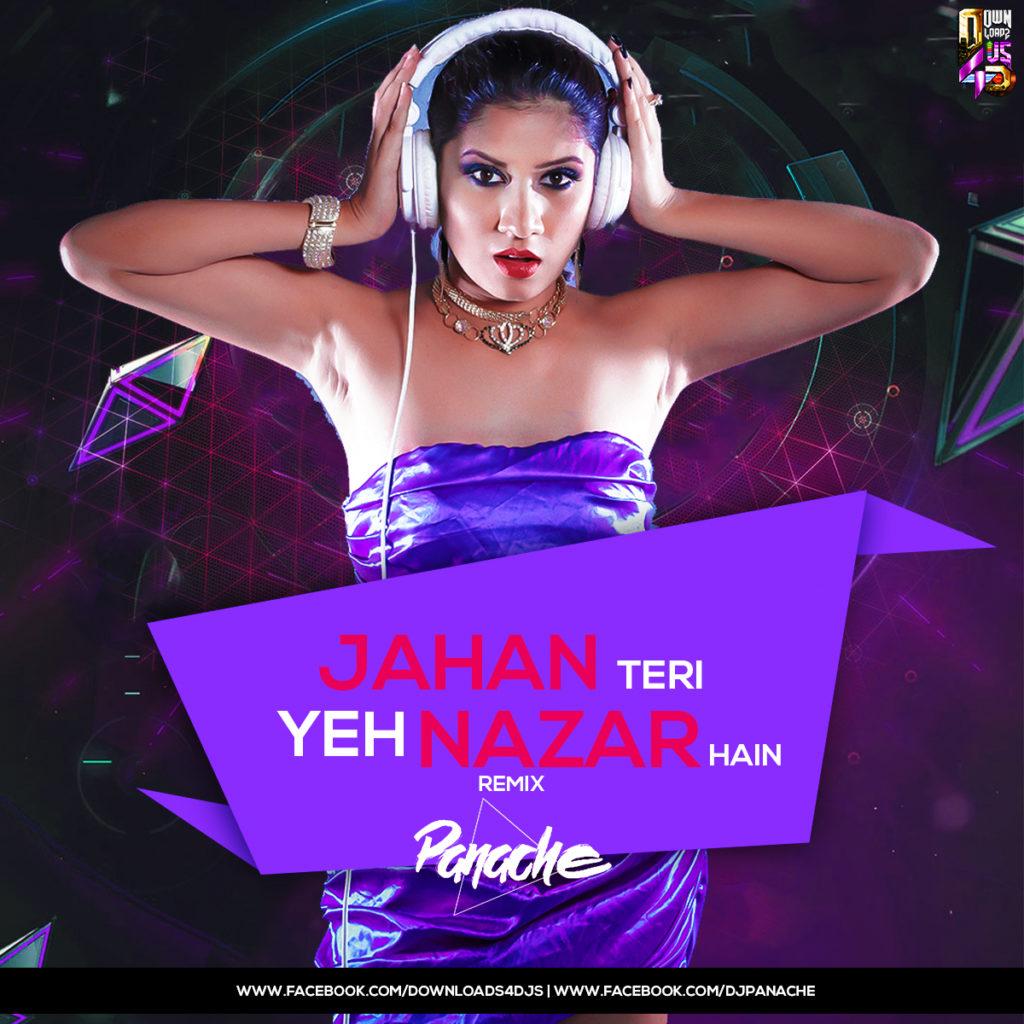 Jahan Teri Yeh Nazar Hain (Remix) – DJ Panache