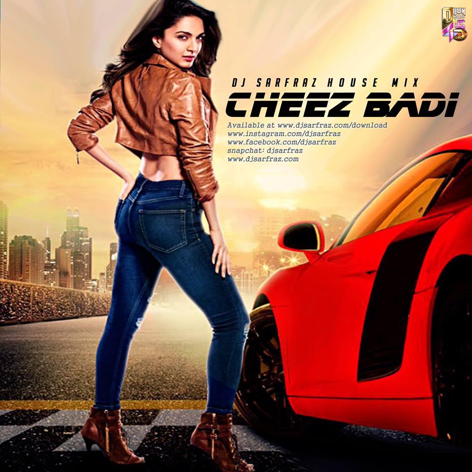 Tu Cheez Badi Download 2017: Cheez Badi (House Mix)