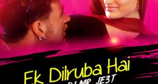 Ek Dilruba Hai (Remix) – AKD X DJ MR  JE3T | Downloads4Djs
